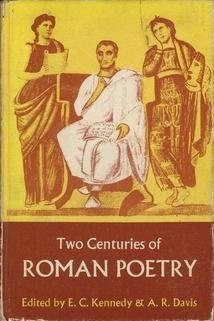 Two Centuries of Roman Poetry  by  E.C. Kennedy