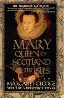 Mary Queen Of Scotland And The Isles Margaret George