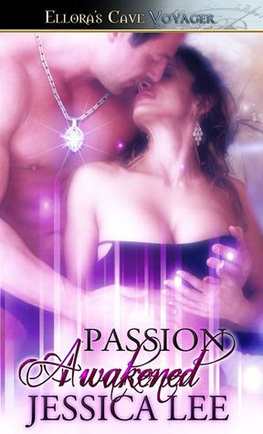 Passion Awakened  by  Jessica Lee