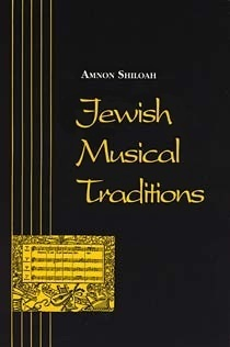 Jewish Musical Traditions (Jewish Folklore and Anthropology Series) Amnon Shiloah