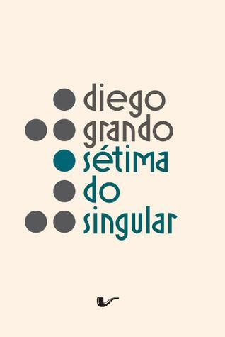 Sétima do singular  by  Diego Grando