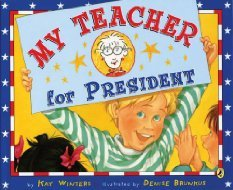 My Teacher For President Kay Winters