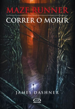Maze Runner: Correr o Morir  by  James Dashner