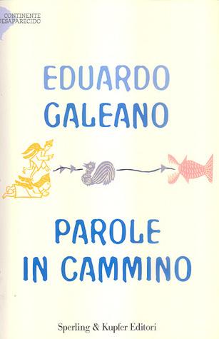 Parole in cammino  by  Eduardo Galeano