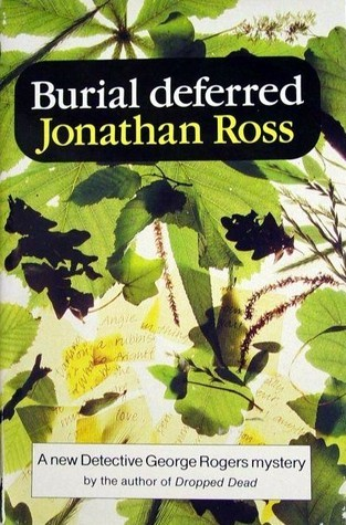 Burial Deferred (George Rogers, #13)  by  Jonathan Ross