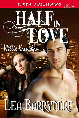 Half in Love (Willie Krenshaw #1) Lea Barrymire