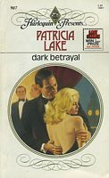 Dark Betrayal (Harlequin Presents, No 907)  by  Patricia Lake