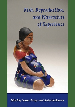Risk, Reproduction, and Narratives of Experience  by  Lauren Fordyce