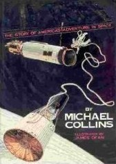Carrying The Fire An Astronauts Journeys Michael  Collins