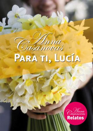 Para ti, Lucía (Los hermanos Martí, #2.6)  by  Anna Casanovas