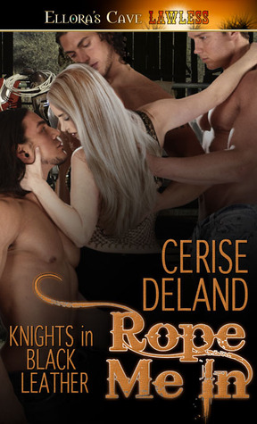 Rope Me In (Knights in Black Leather, #1)  by  Cerise DeLand