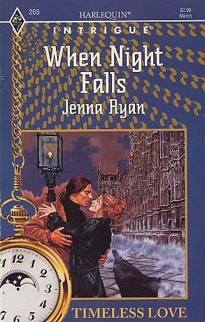 When Night Falls (Harlequin Intrigue #265) Jenna Ryan