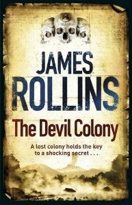 The Devil Colony: A Sigma Force Novel  by  James Rollins