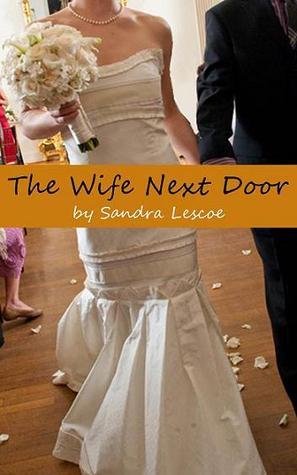 The Wife Next Door Sandra Lescoe
