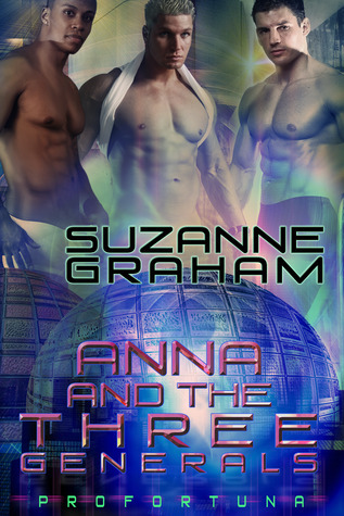 Anna and the Three Generals (Profortuna #1) Suzanne Graham