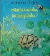 Estarás Sozinha, Tartaruguinha? (Animais Bebés, #4) Ariane Chottin