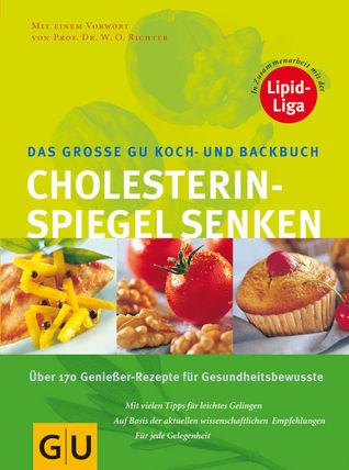 Das Grosse GU Koch- und Backbuch: Cholesterinspiegel senken  by  Angelika Ilies