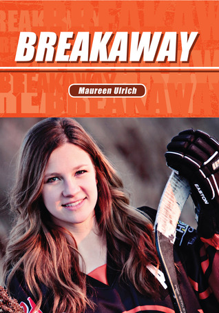 Breakaway (The Jessie Mac Series, #3)  by  Maureen Ulrich