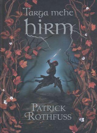 Targa mehe hirm I raamat (Kuningatapja kroonika, #2)  by  Patrick Rothfuss