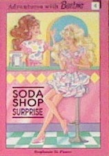 Soda Shop Surprise (Adventures With Barbie, #4)  by  Stephanie St. Pierre