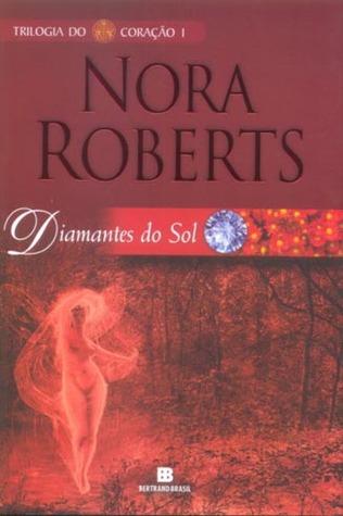 Diamantes Do Sol  (Trilogia do Coração, #1) Nora Roberts