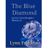 The Blue Diamond (Jewelers Gemstone Mystery, #1) Lynn  Franklin