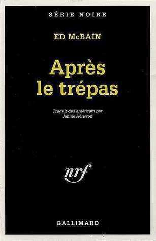 Après Le Trépas (87th Precinct, #26) Ed McBain