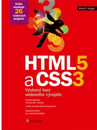 HTML5 a CSS3: výukový kurz webového vývojáře  by  Brian P. Hogan