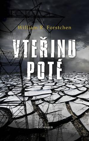 Vteřinu poté  by  William R. Forstchen