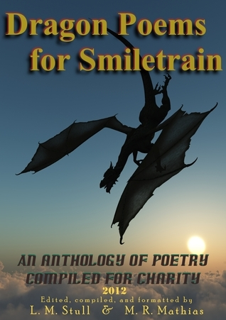 Dragon Poems for Smiletrain.org 2012  by  M.R. Mathias