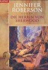 Die Herrin von Sherwood Jennifer Roberson