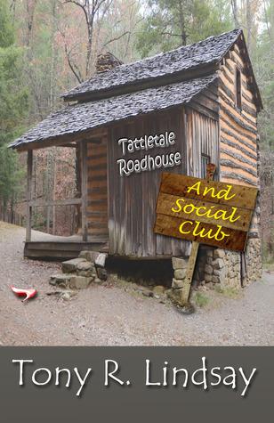 Tattletale Roadhouse and Social Club Tony R. Lindsay