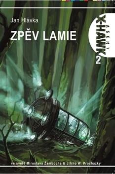 Agent X-Hawk 2 - Zpěv Lamie Jan Hlávka
