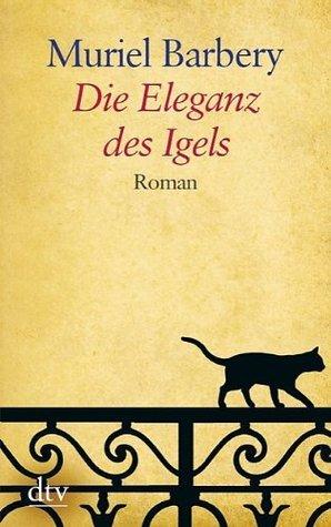 Die Eleganz Des Igels: Roman  by  Muriel Barbery
