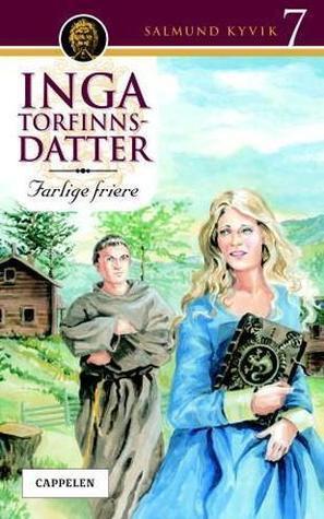 Farlige friere (Inga Torfinnsdatter, #7) Salmund Kyvik