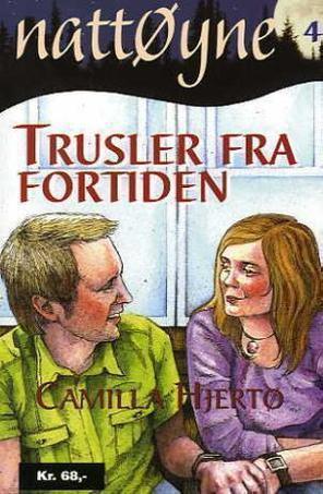 Trusler fra fortiden (nattØyne, #4)  by  Camilla Hjertø