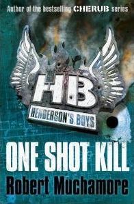One Shot Kill (Hendersons Boys, #6) Robert Muchamore