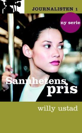 Sannhetens pris (Journalisten, #1)  by  Willy Ustad