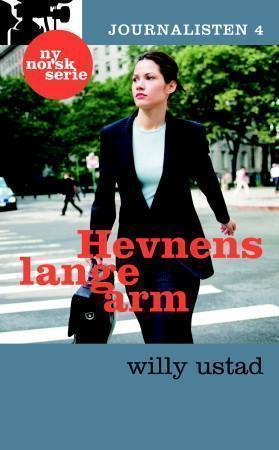 Hevnens lange arm (Journalisten, #4)  by  Willy Ustad