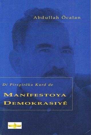 Di Pirsgirêka Kurd de Manîfestoya Demokrasiyê Abdullah Öcalan