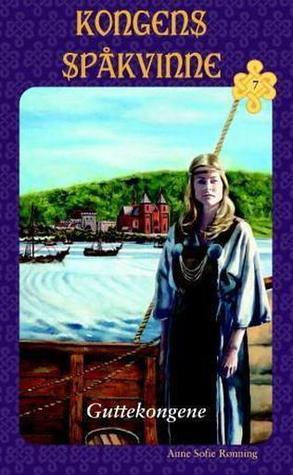 Guttekongene (Kongens spåkvinne, #7)  by  Anne Sofie Rønning