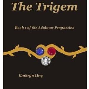The Trigem (The Adalmar Prophecies #1)  by  Kathryn Ling