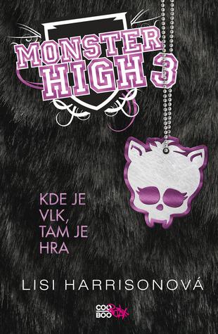Kde je vlk, tam je hra (Monster High, #3) Lisi Harrison