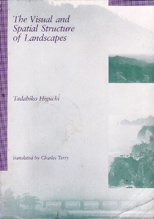 Visual and Spatial Structure of Landscapes  by  Tadahiko Higuchi