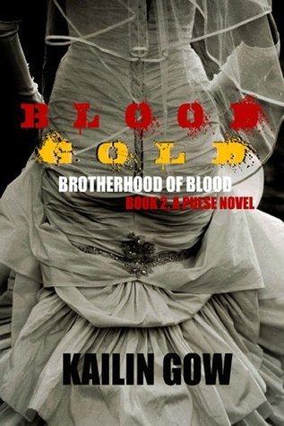 Blood Gold (Brotherhood of Blood, #2) Kailin Gow