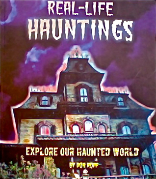 Real-Life Hauntings  by  Don Roff