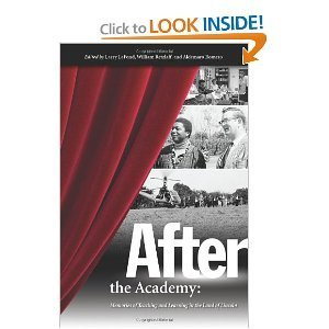 After the Academy: Memories of Teaching and Learning in the Land of Lincoln  by  Larry LaFond