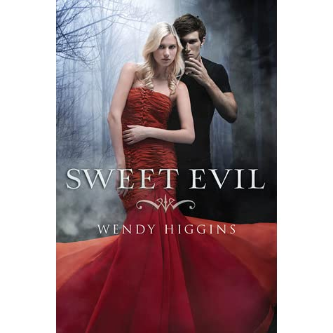 Sweet Evil (The Sweet Trilogy #1) by Wendy Higgins - The