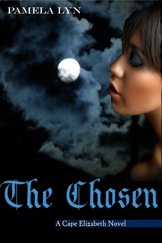 The Chosen (Cape Elizabeth, #3)  by  Pamela Lyn