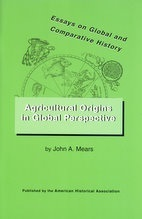 Agricultural Origins in Global Perspective John A. Mears